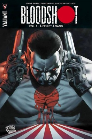 Bloodshot 1 A feu et à sang